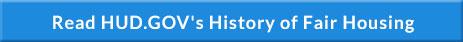 Read HUD.GOV's History of Fair Housing
